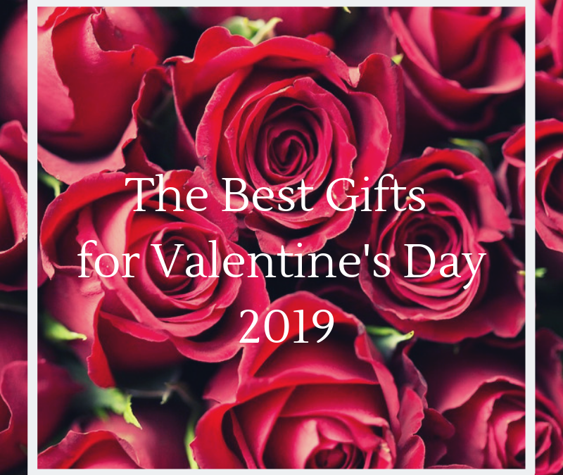 The Best Gifts for Valentine's Day 2019